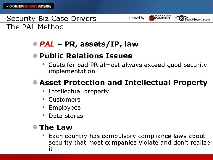 Security Biz Case Drivers The PAL Method l PAL – PR, assets/IP, law l