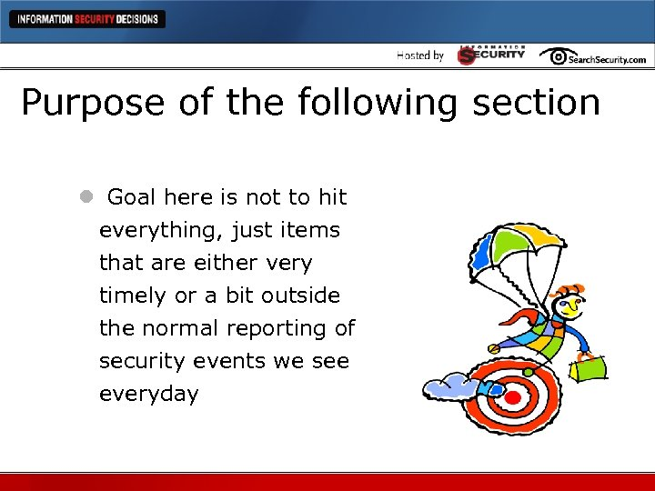 Purpose of the following section l Goal here is not to hit everything, just