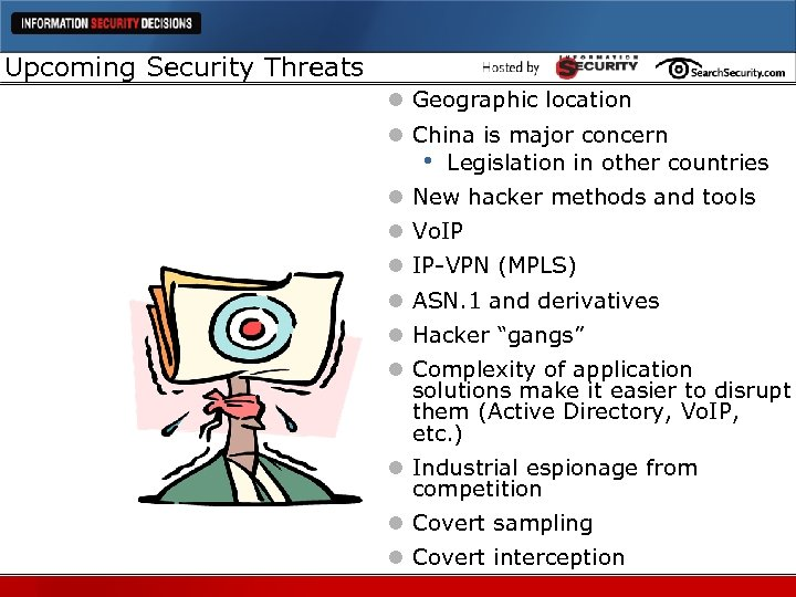 Upcoming Security Threats l Geographic location l China is major concern • Legislation in