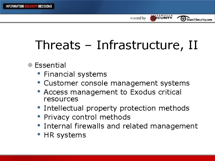 Threats – Infrastructure, II l Essential • Financial systems • Customer console management systems