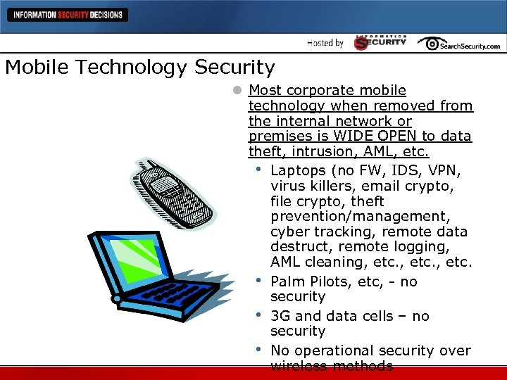 Mobile Technology Security l Most corporate mobile technology when removed from the internal network