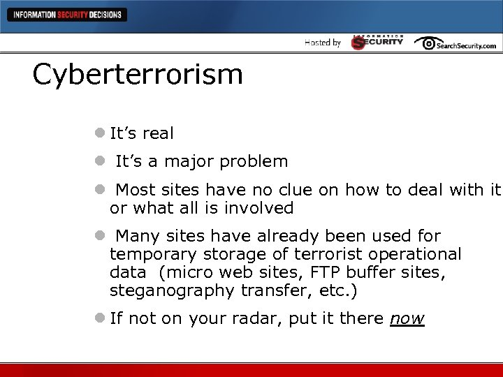 Cyberterrorism l It's real l It's a major problem l Most sites have no