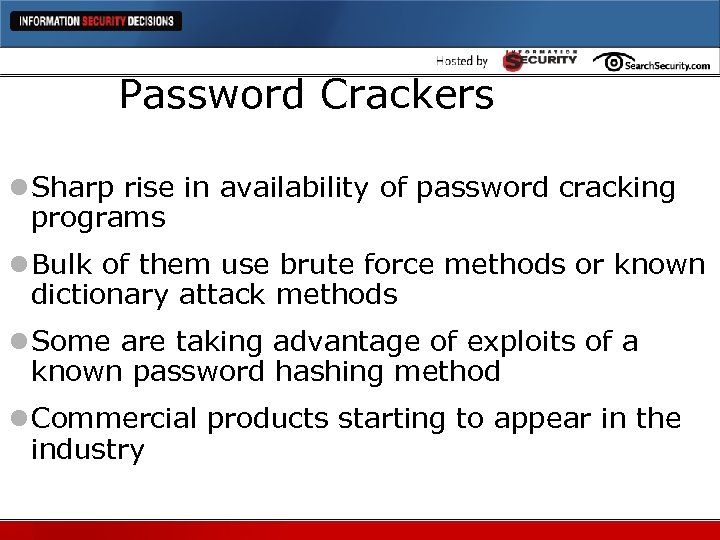 Password Crackers l Sharp rise in availability of password cracking programs l Bulk of