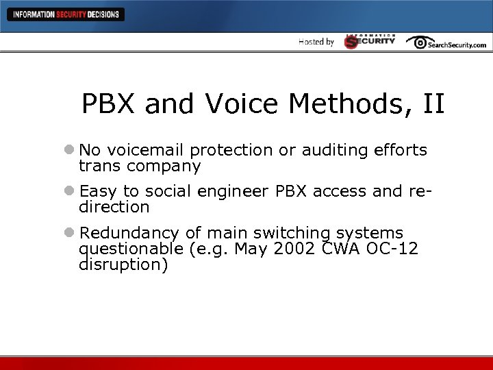 PBX and Voice Methods, II l No voicemail protection or auditing efforts trans company
