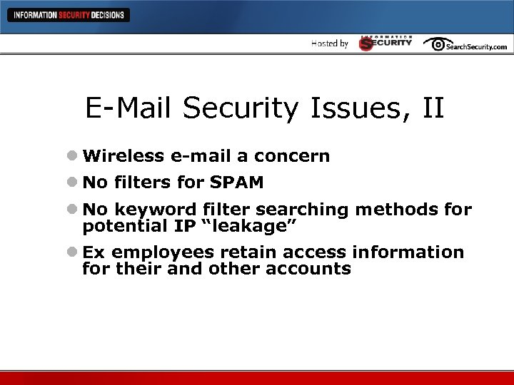 E-Mail Security Issues, II l Wireless e-mail a concern l No filters for SPAM