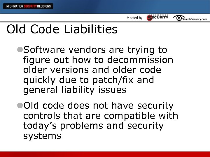 Old Code Liabilities l. Software vendors are trying to figure out how to decommission