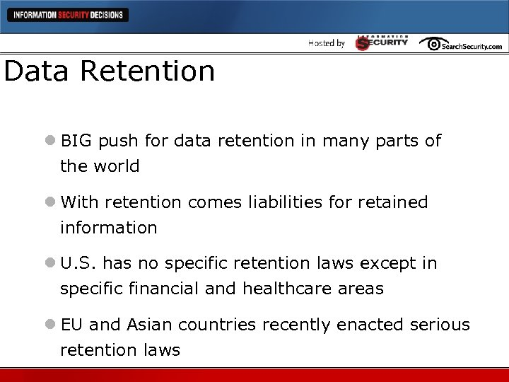 Data Retention l BIG push for data retention in many parts of the world