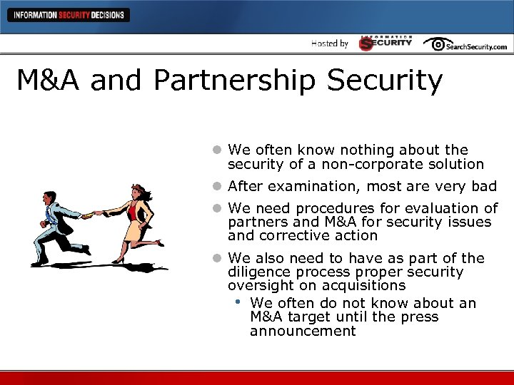 M&A and Partnership Security l We often know nothing about the security of a