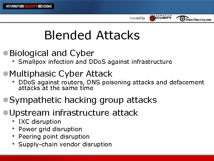 Blended Attacks l Biological and Cyber • Smallpox infection and DDo. S against infrastructure