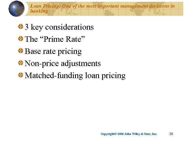 Loan Pricing: One of the most important management decisions in banking 3 key considerations