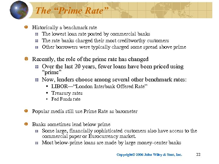 """The """"Prime Rate"""" Historically a benchmark rate The lowest loan rate posted by commercial"""