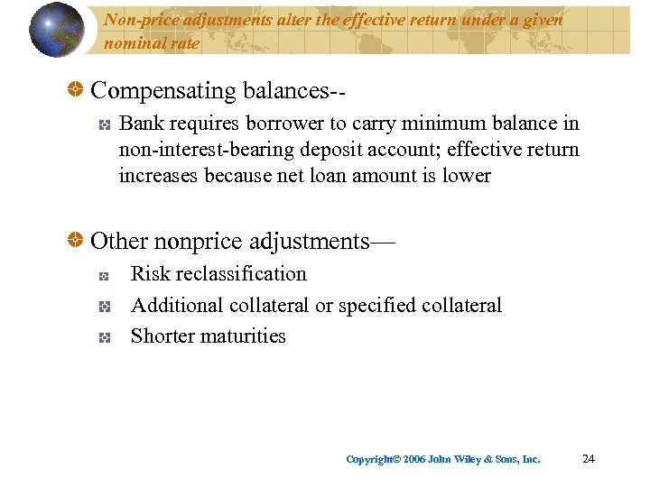 Non-price adjustments alter the effective return under a given nominal rate Compensating balances-Bank requires