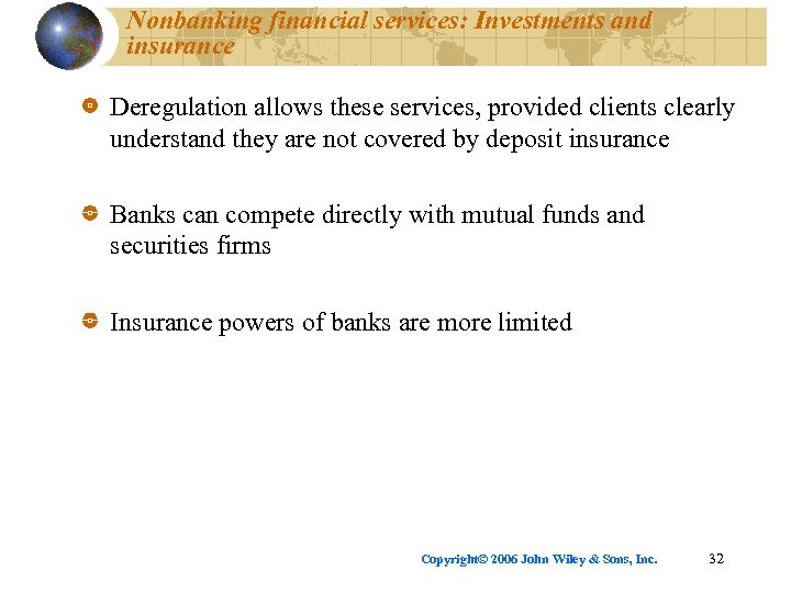 Nonbanking financial services: Investments and insurance Deregulation allows these services, provided clients clearly understand