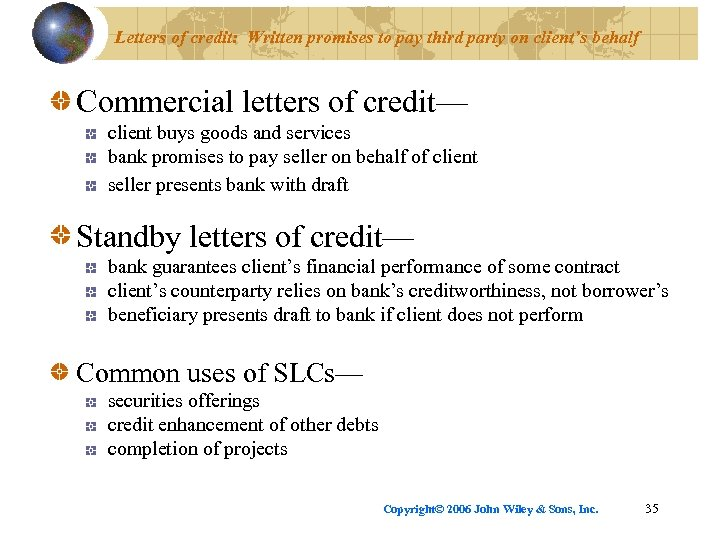 Letters of credit: Written promises to pay third party on client's behalf Commercial letters