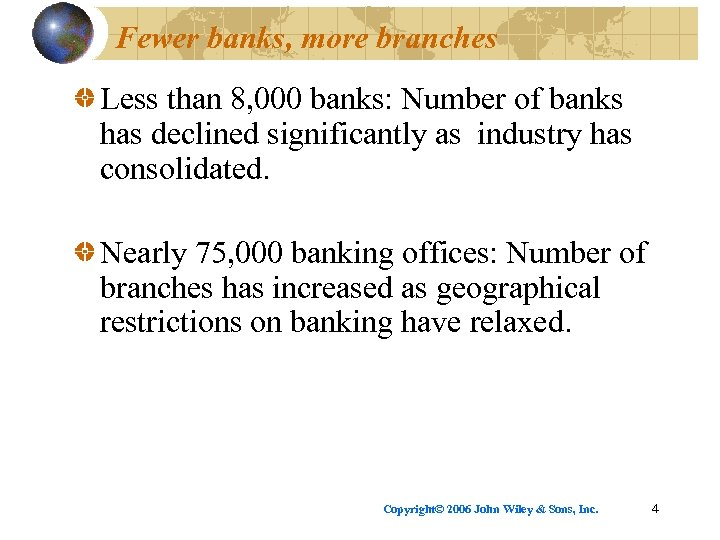 Fewer banks, more branches Less than 8, 000 banks: Number of banks has declined