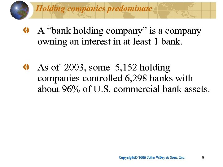 """Holding companies predominate A """"bank holding company"""" is a company owning an interest in"""