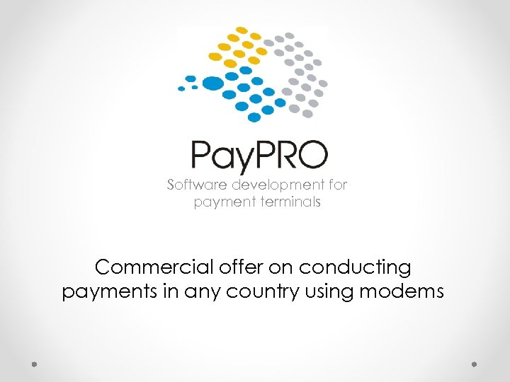 Software development for payment terminals Commercial offer on conducting payments in any country using