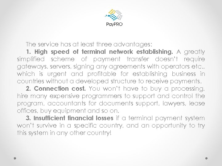 The service has at least three advantages: 1. High speed of terminal network establishing.