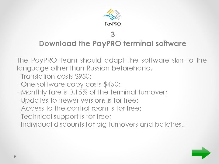 3 Download the Pay. PRO terminal software The Pay. PRO team should adapt the