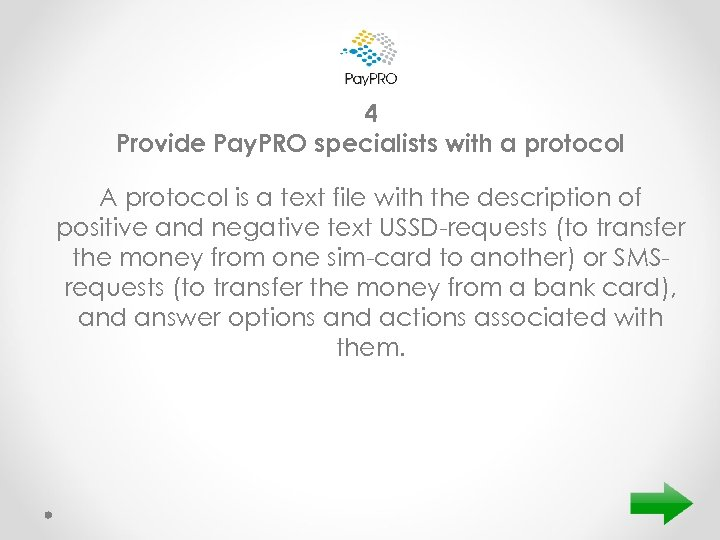 4 Provide Pay. PRO specialists with a protocol A protocol is a text file