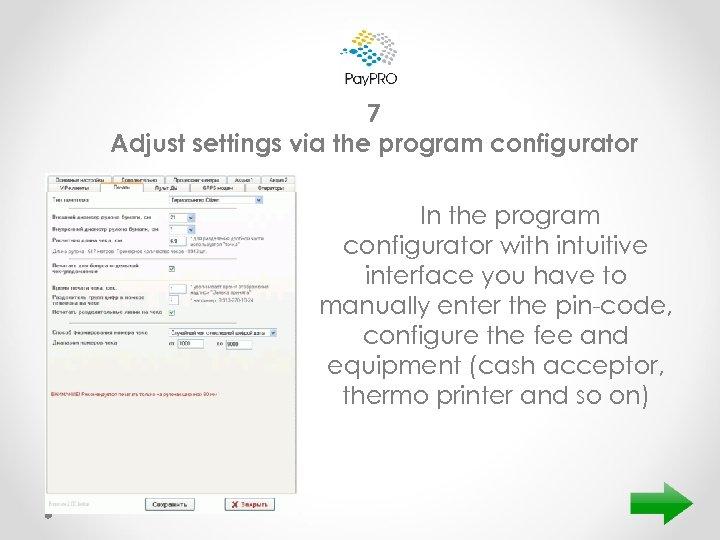 7 Adjust settings via the program configurator In the program configurator with intuitive interface
