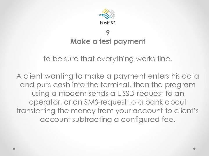 9 Make a test payment to be sure that everything works fine. A client