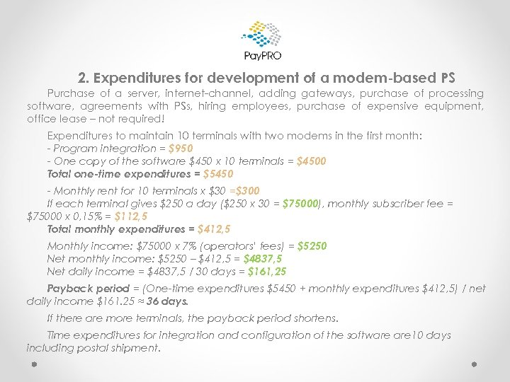 2. Expenditures for development of a modem-based PS Purchase of a server, internet-channel, adding