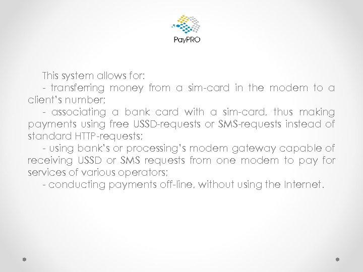 This system allows for: - transferring money from a sim-card in the modem to