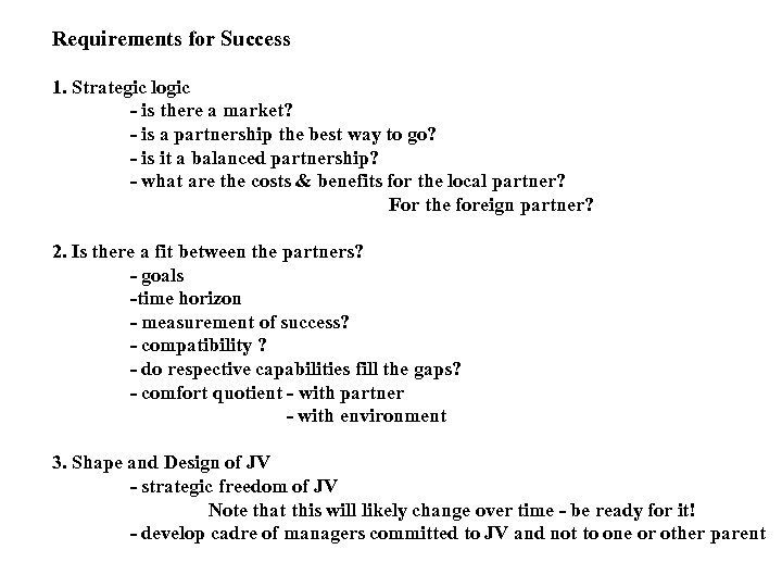 Requirements for Success 1. Strategic logic - is there a market? - is a