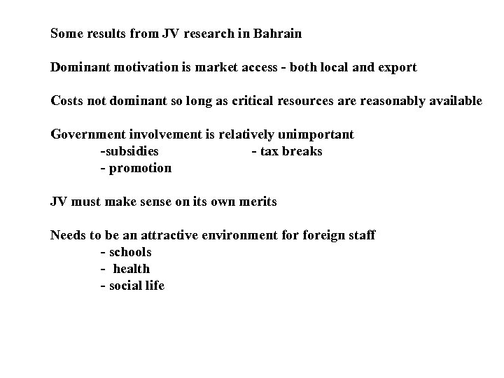Some results from JV research in Bahrain Dominant motivation is market access - both