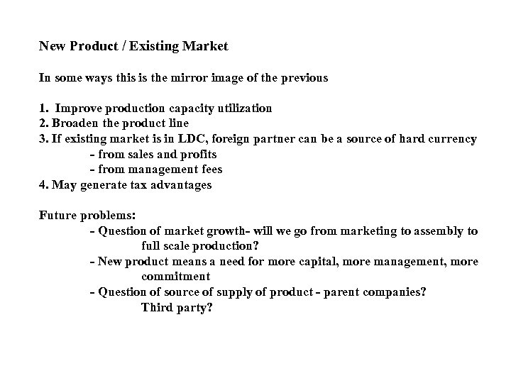 New Product / Existing Market In some ways this is the mirror image of