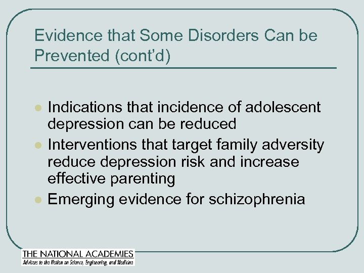 Evidence that Some Disorders Can be Prevented (cont'd) l l l Indications that incidence