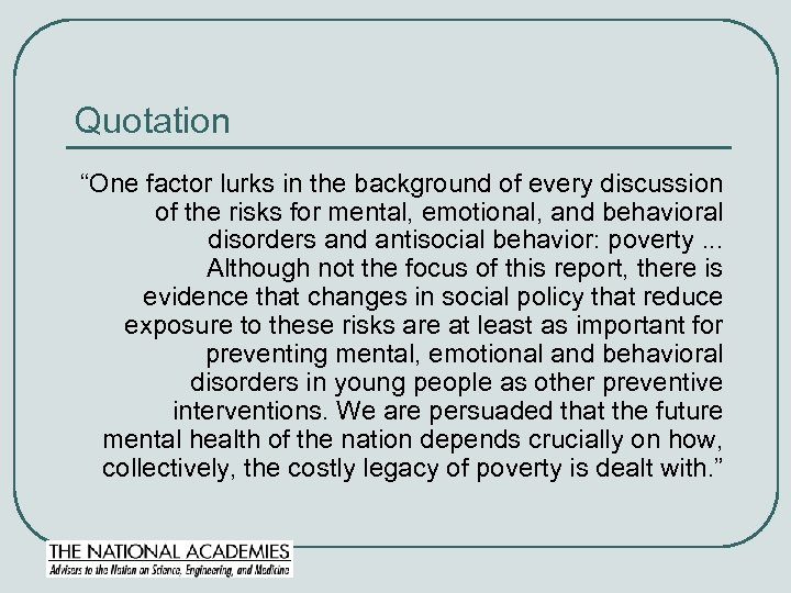 """Quotation """"One factor lurks in the background of every discussion of the risks for"""