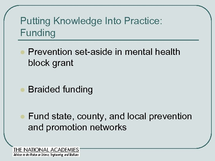 Putting Knowledge Into Practice: Funding l Prevention set-aside in mental health block grant l