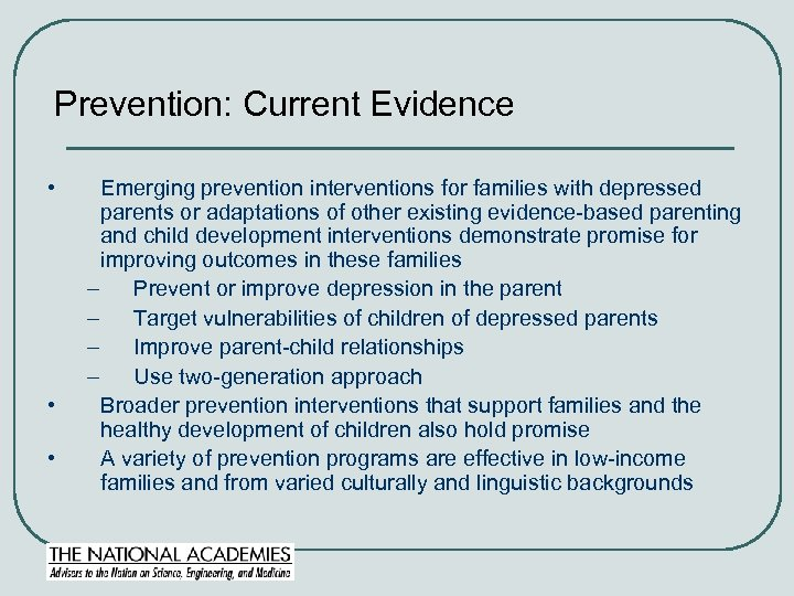 Prevention: Current Evidence • • • Emerging prevention interventions for families with depressed parents
