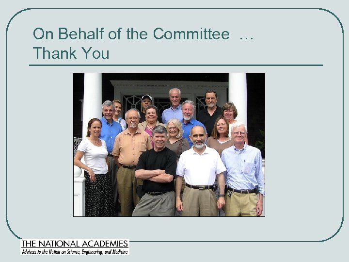 On Behalf of the Committee … Thank You