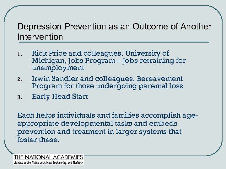 Depression Prevention as an Outcome of Another Intervention 1. 2. 3. Rick Price and