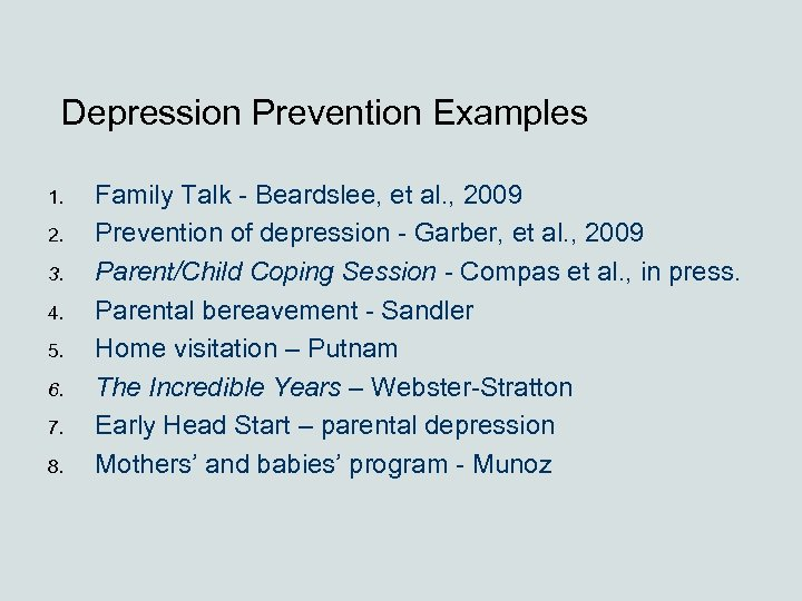 Depression Prevention Examples 1. 2. 3. 4. 5. 6. 7. 8. Family Talk -