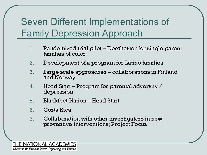 Seven Different Implementations of Family Depression Approach 1. Randomized trial pilot – Dorchester for