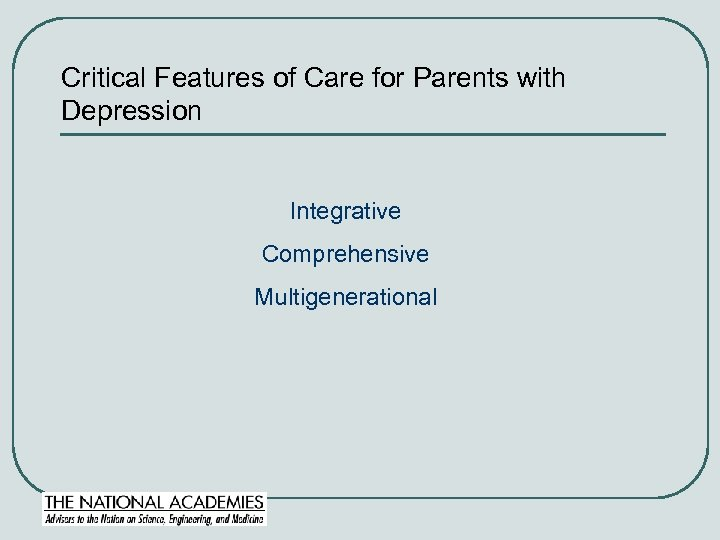Critical Features of Care for Parents with Depression Integrative Comprehensive Multigenerational