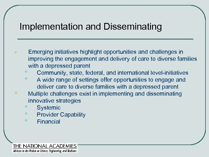 Implementation and Disseminating l § Emerging initiatives highlight opportunities and challenges in improving the