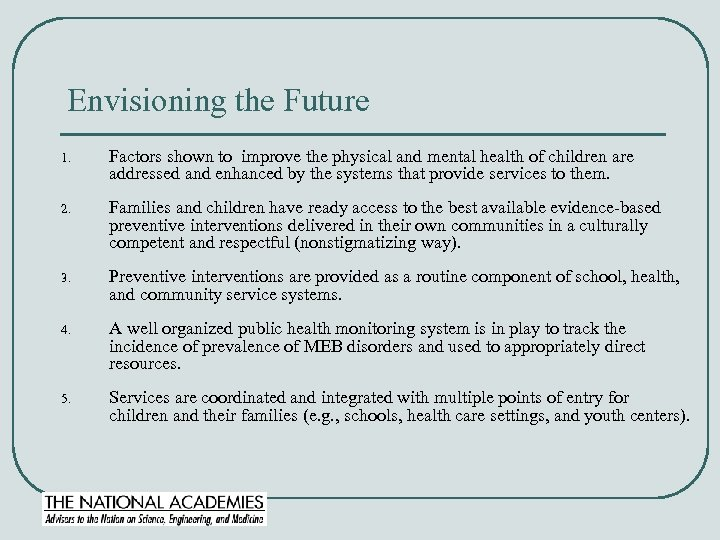 Envisioning the Future 1. Factors shown to improve the physical and mental health of