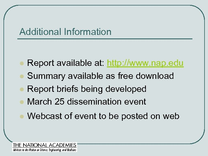 Additional Information l Report available at: http: //www. nap. edu Summary available as free
