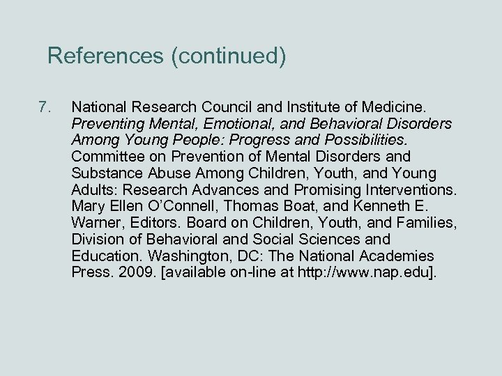 References (continued) 7. National Research Council and Institute of Medicine. Preventing Mental, Emotional, and