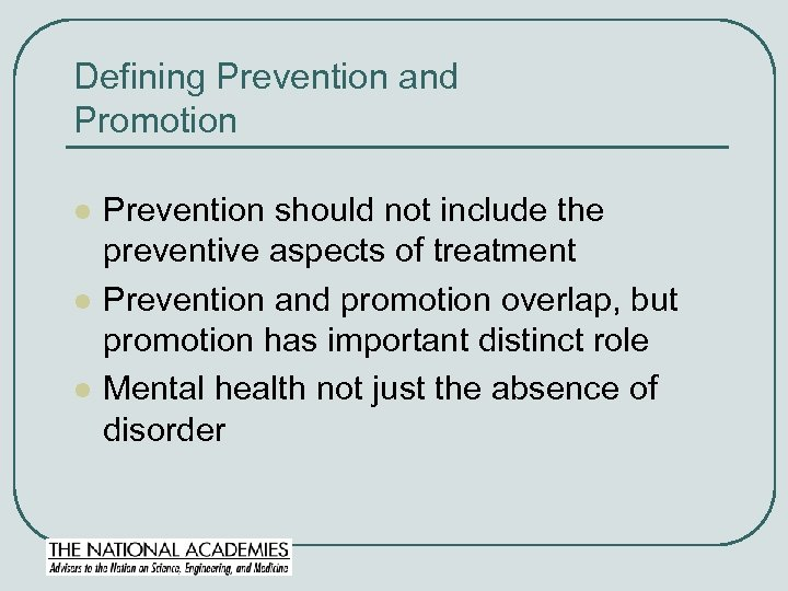 Defining Prevention and Promotion l l l Prevention should not include the preventive aspects