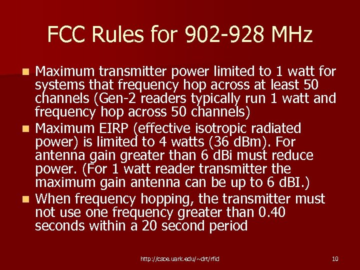 FCC Rules for 902 -928 MHz Maximum transmitter power limited to 1 watt for
