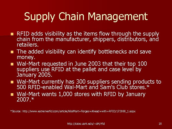 Supply Chain Management n n n RFID adds visibility as the items flow through