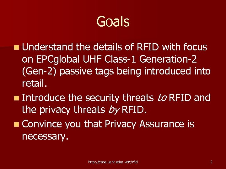 Goals n Understand the details of RFID with focus on EPCglobal UHF Class-1 Generation-2