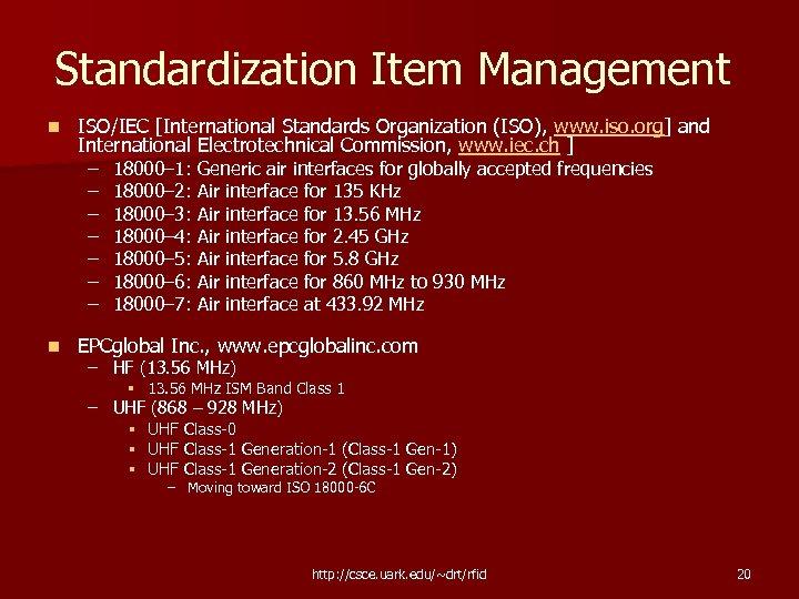 Standardization Item Management n ISO/IEC [International Standards Organization (ISO), www. iso. org] and International