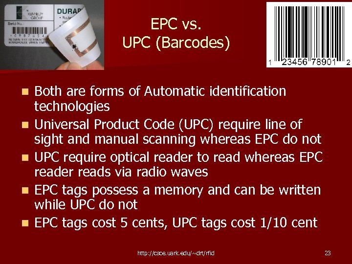EPC vs. UPC (Barcodes) n n n Both are forms of Automatic identification technologies